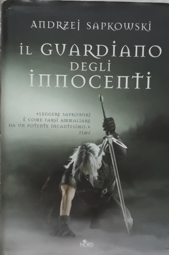 Il guardiano degli innocenti di Sapkowski, il primo libro della saga di The Witcher